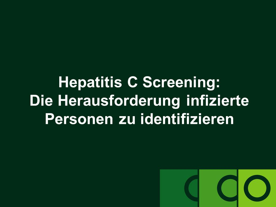 Hepatitis C Screening: Die Herausforderung infizierte Personen zu identifizieren