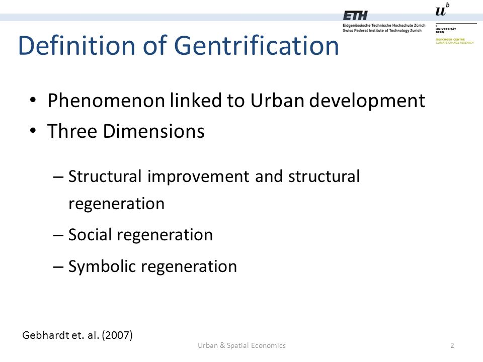 Definition of Gentrification Urban & Spatial Economics2 Gebhardt et.