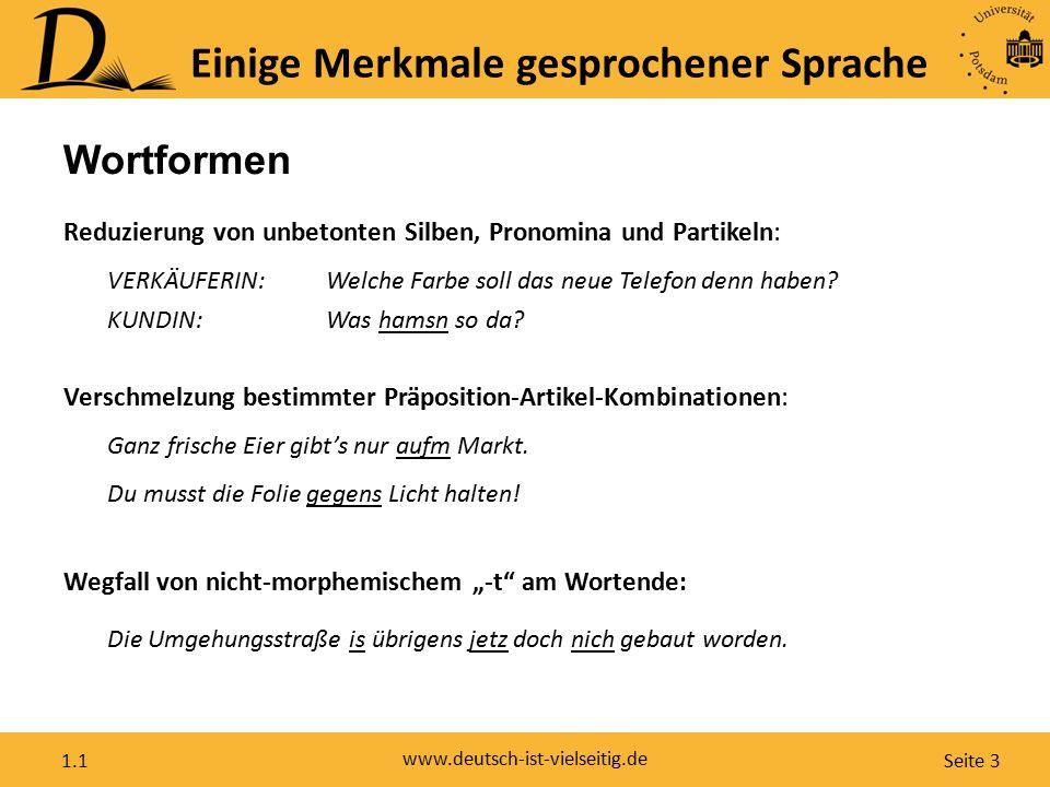 Seite 4 www.deutsch-ist-vielseitig.de 1.1 Einige Merkmale gesprochener Sprache Interjektionen: Huch.
