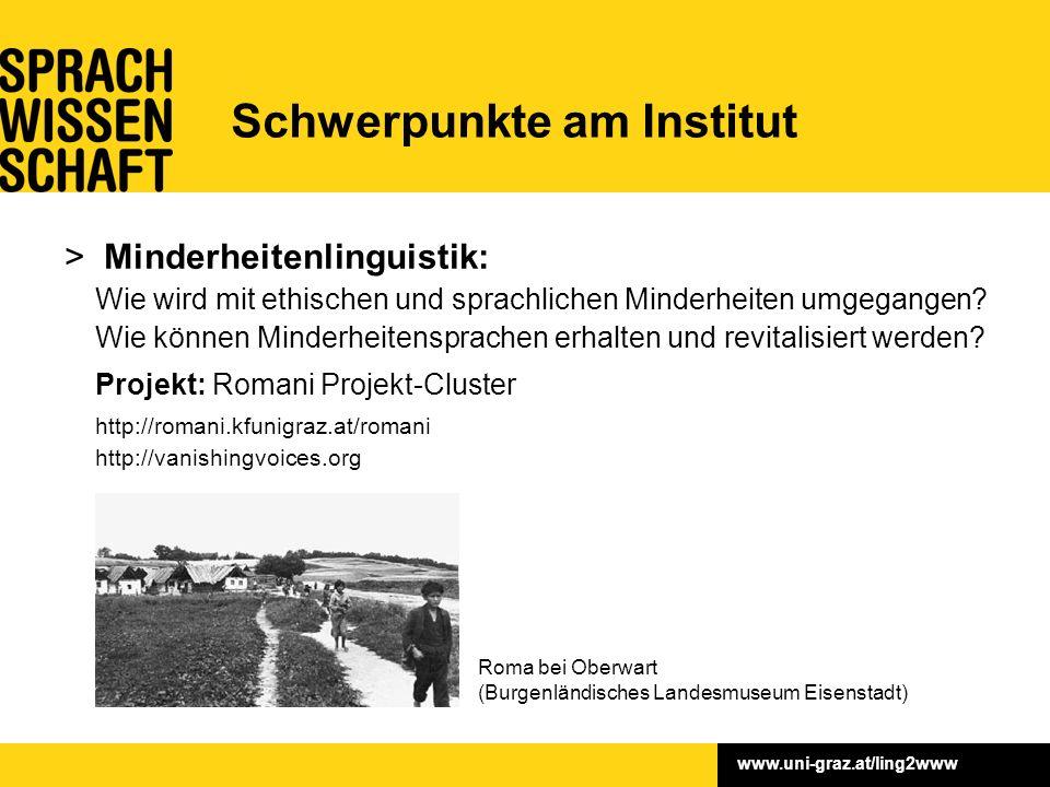 www.uni-graz.at/ling2www > Minderheitenlinguistik: Wie wird mit ethischen und sprachlichen Minderheiten umgegangen? Wie können Minderheitensprachen er