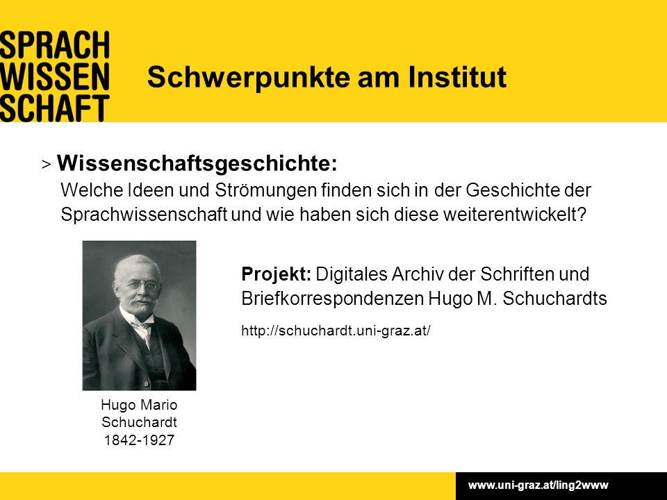 www.uni-graz.at/ling2www > Wissenschaftsgeschichte: Welche Ideen und Strömungen finden sich in der Geschichte der Sprachwissenschaft und wie haben sich diese weiterentwickelt.