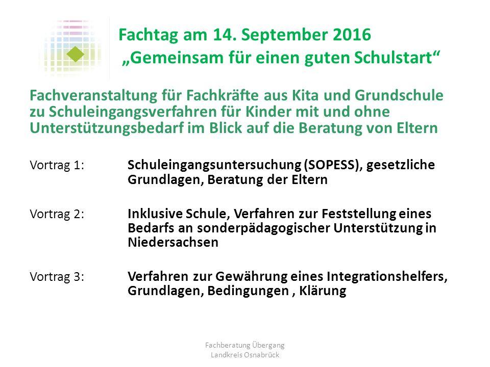 """Fachtag am 14. September 2016 """"G """"Gemeinsam für einen guten Schulstart"""" Fachveranstaltung für Fachkräfte aus Kita und Grundschule zu Schuleingangsverf"""