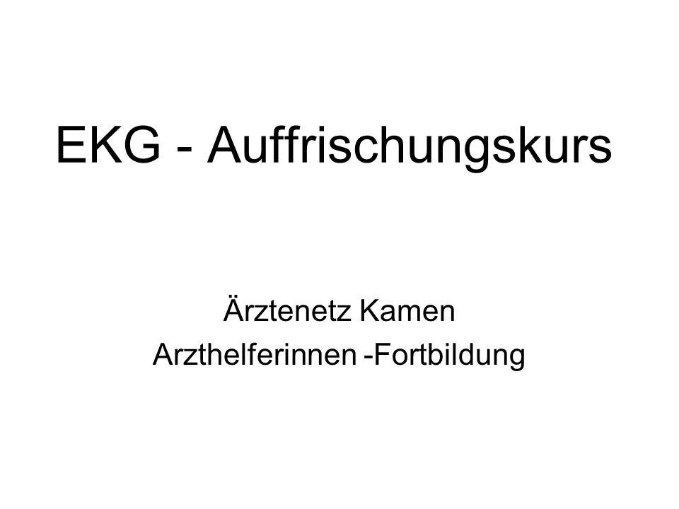 EKG - Auffrischungskurs Ärztenetz Kamen Arzthelferinnen -Fortbildung
