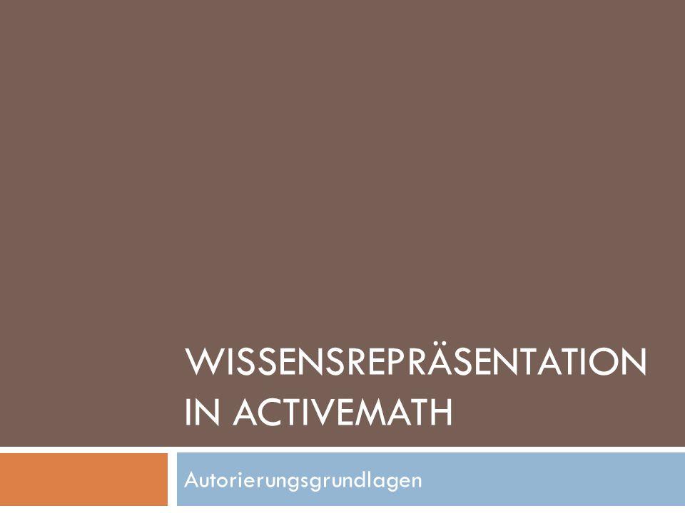 WISSENSREPRÄSENTATION IN ACTIVEMATH Autorierungsgrundlagen
