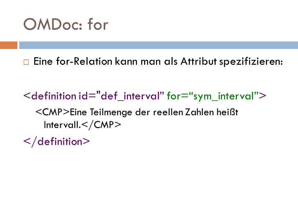 OMDoc: domain-prerequisite Eine Teilmenge der reellen Zahlen heißt Intervall.