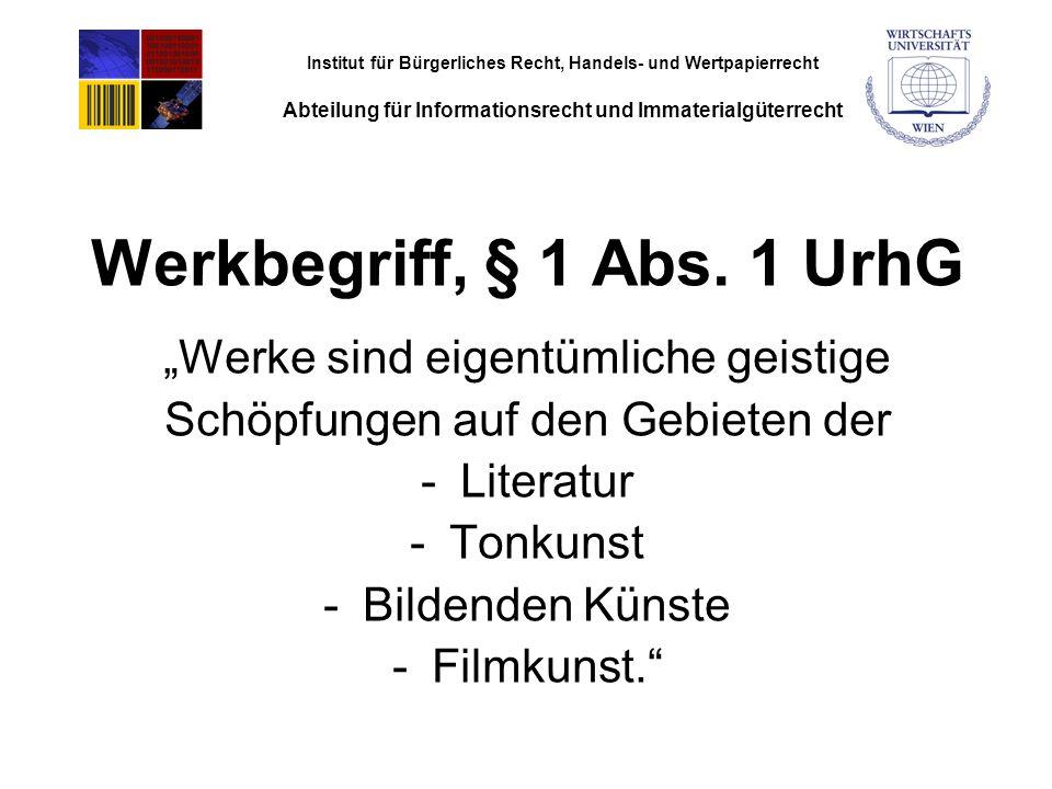 Institut für Bürgerliches Recht, Handels- und Wertpapierrecht Abteilung für Informationsrecht und Immaterialgüterrecht Werkbegriff, § 1 Abs.