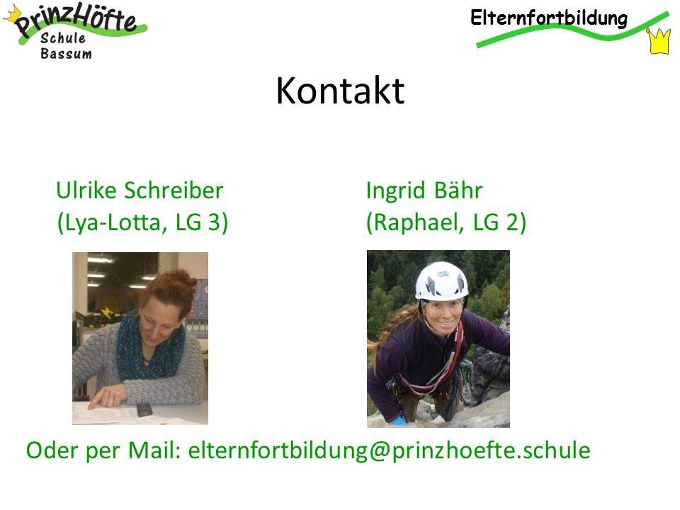 Kontakt Ulrike Schreiber Ingrid Bähr (Lya-Lotta, LG 3)(Raphael, LG 2) Oder per Mail: elternfortbildung@prinzhoefte.schule Elternfortbildung