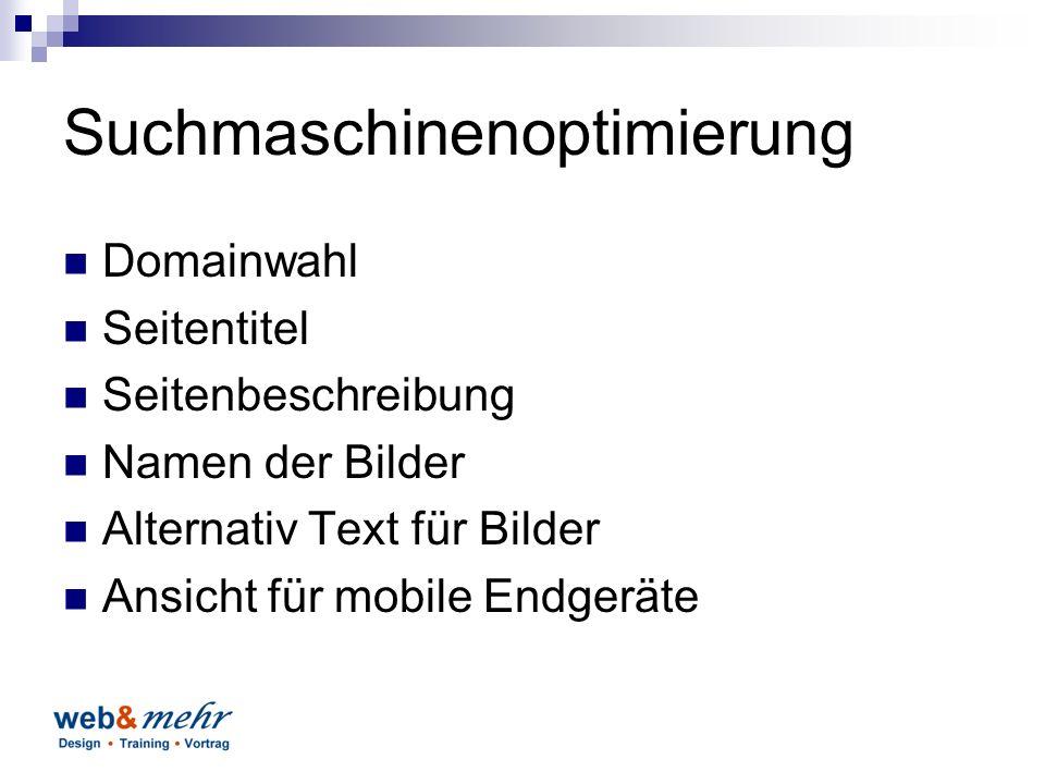 Suchmaschinenoptimierung Domainwahl Seitentitel Seitenbeschreibung Namen der Bilder Alternativ Text für Bilder Ansicht für mobile Endgeräte