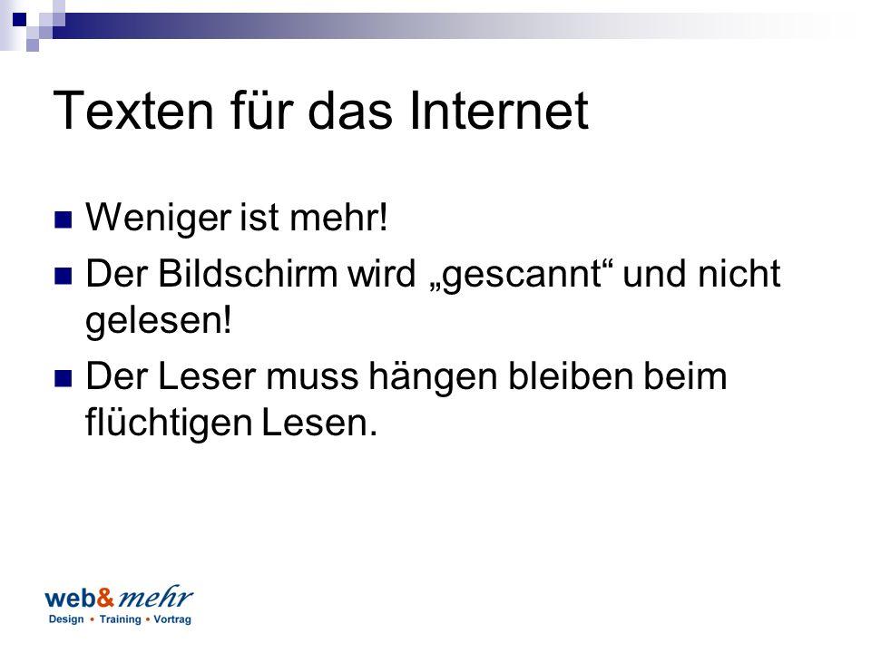 """Texten für das Internet Weniger ist mehr. Der Bildschirm wird """"gescannt und nicht gelesen."""