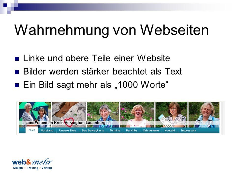 """Wahrnehmung von Webseiten Linke und obere Teile einer Website Bilder werden stärker beachtet als Text Ein Bild sagt mehr als """"1000 Worte"""