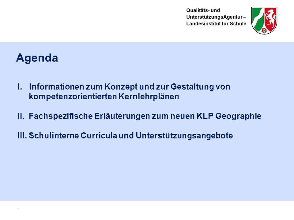 I.Informationen zum Konzept und zur Gestaltung von kompetenzorientierten Kernlehrplänen Agenda 53 II.