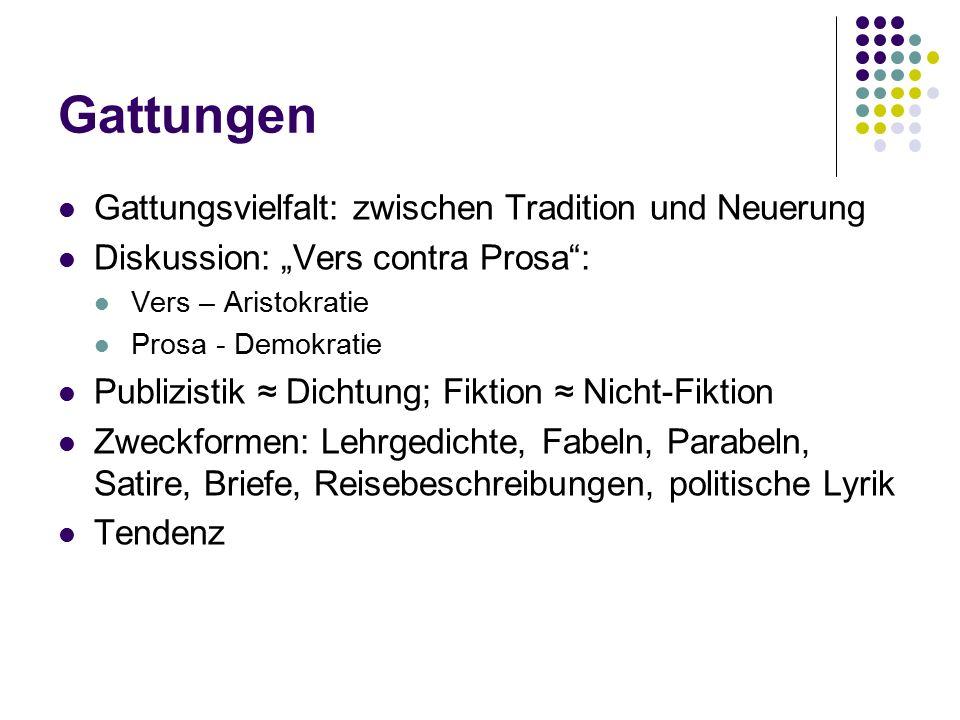 """Gattungen Gattungsvielfalt: zwischen Tradition und Neuerung Diskussion: """"Vers contra Prosa"""": Vers – Aristokratie Prosa - Demokratie Publizistik ≈ Dich"""