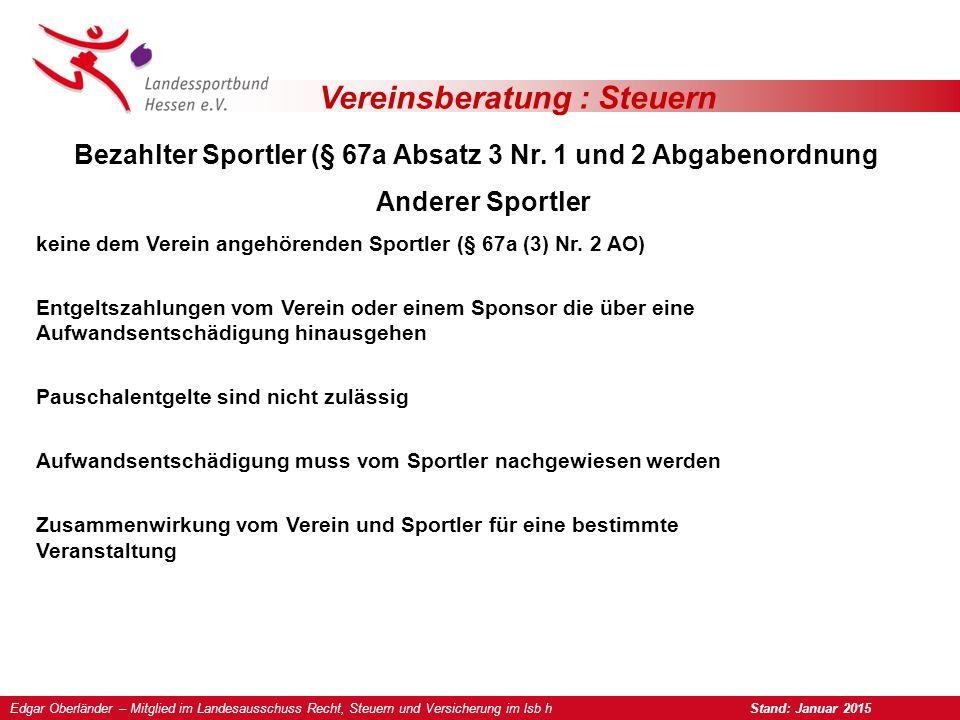 Vereinsberatung : Steuern Bezahlter Sportler (§ 67a Absatz 3 Nr. 1 und 2 Abgabenordnung Anderer Sportler keine dem Verein angehörenden Sportler (§ 67a