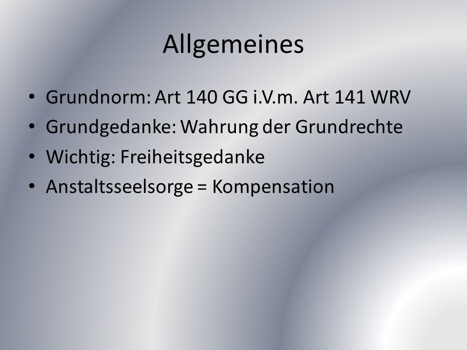 Allgemeines Grundnorm: Art 140 GG i.V.m.