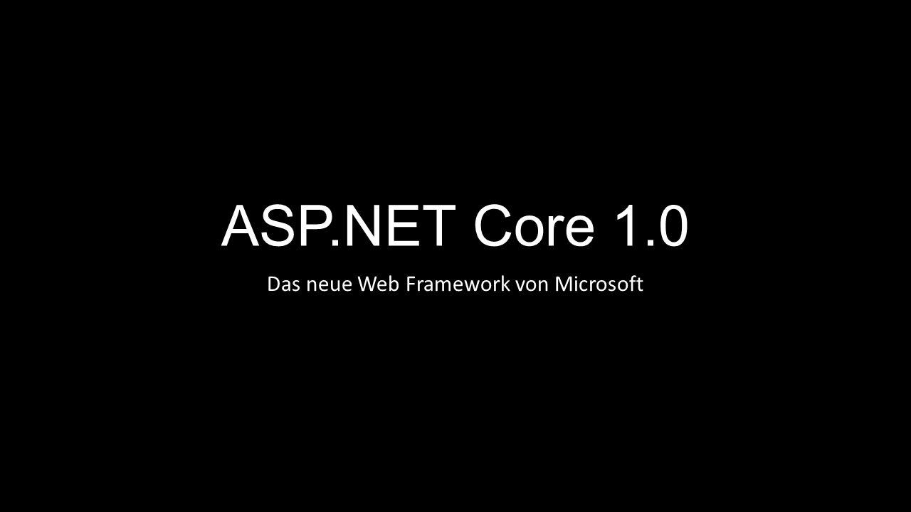 ASP.NET Core 1.0 Das neue Web Framework von Microsoft