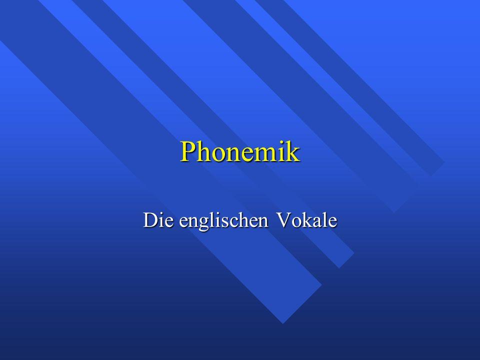 Phonemik Die englischen Vokale
