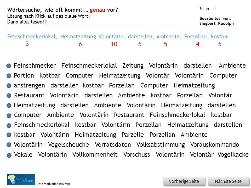 Übungsart: Seite: Bearbeitet von: Siegbert Rudolph Lesemotivationstraining Wörtersuche, wie oft kommt … genau vor? Lösung nach Klick auf das blaue Wor