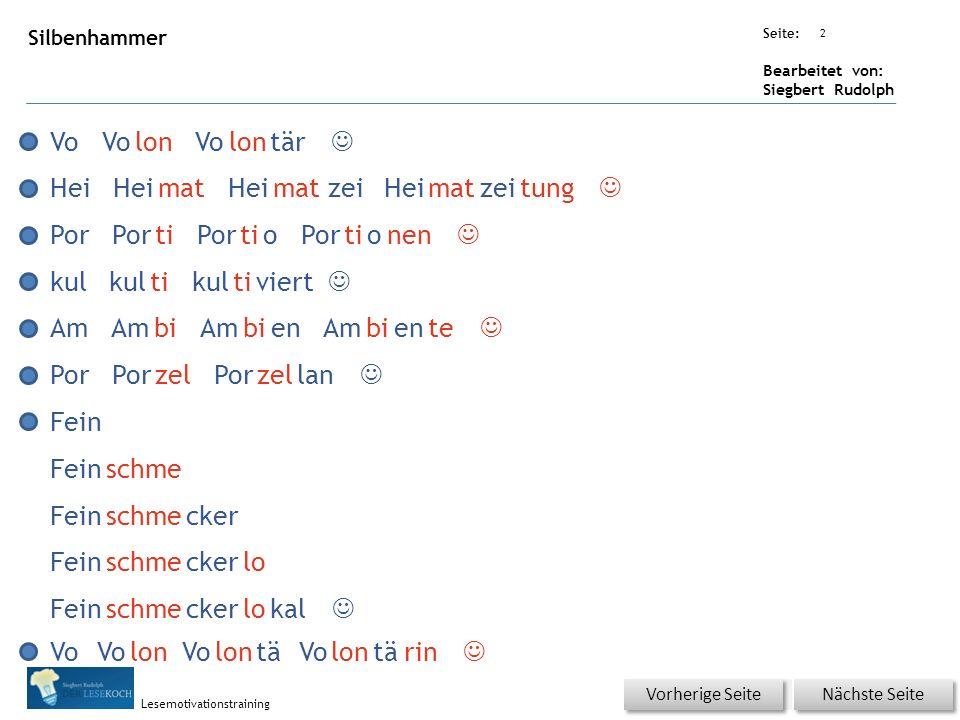 Übungsart: Seite: Bearbeitet von: Siegbert Rudolph Lesemotivationstraining 2 Silbenhammer Nächste Seite Vorherige Seite Vo lonVolontär  Hei matHeimat