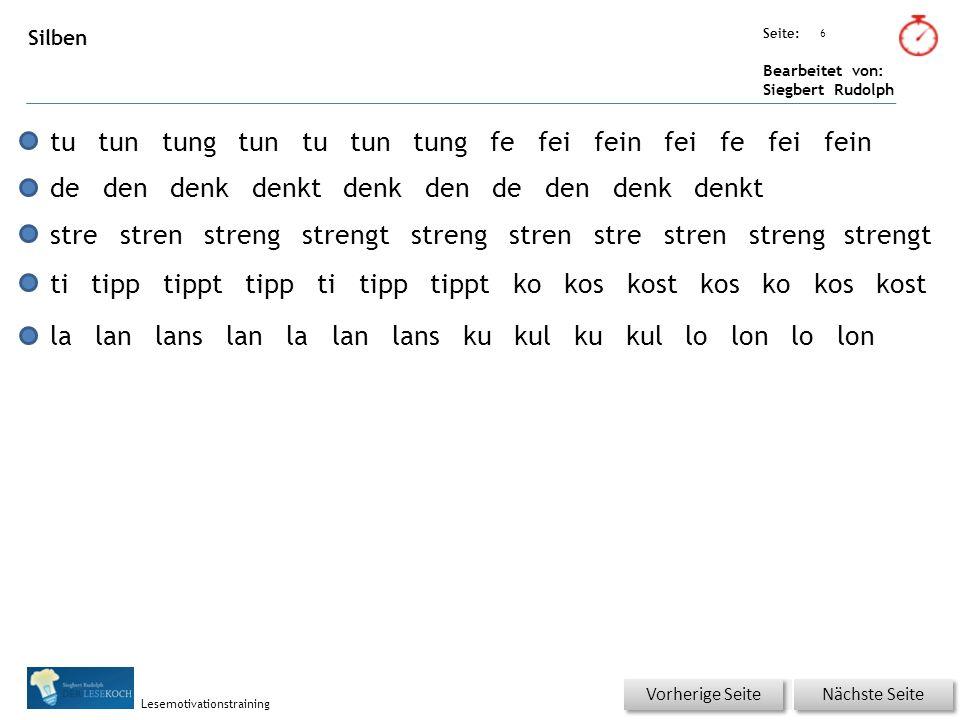 Übungsart: Seite: Bearbeitet von: Siegbert Rudolph Lesemotivationstraining 6 Silben Nächste Seite Vorherige Seite tutuntungtuntutuntungfefeifeinfeifef