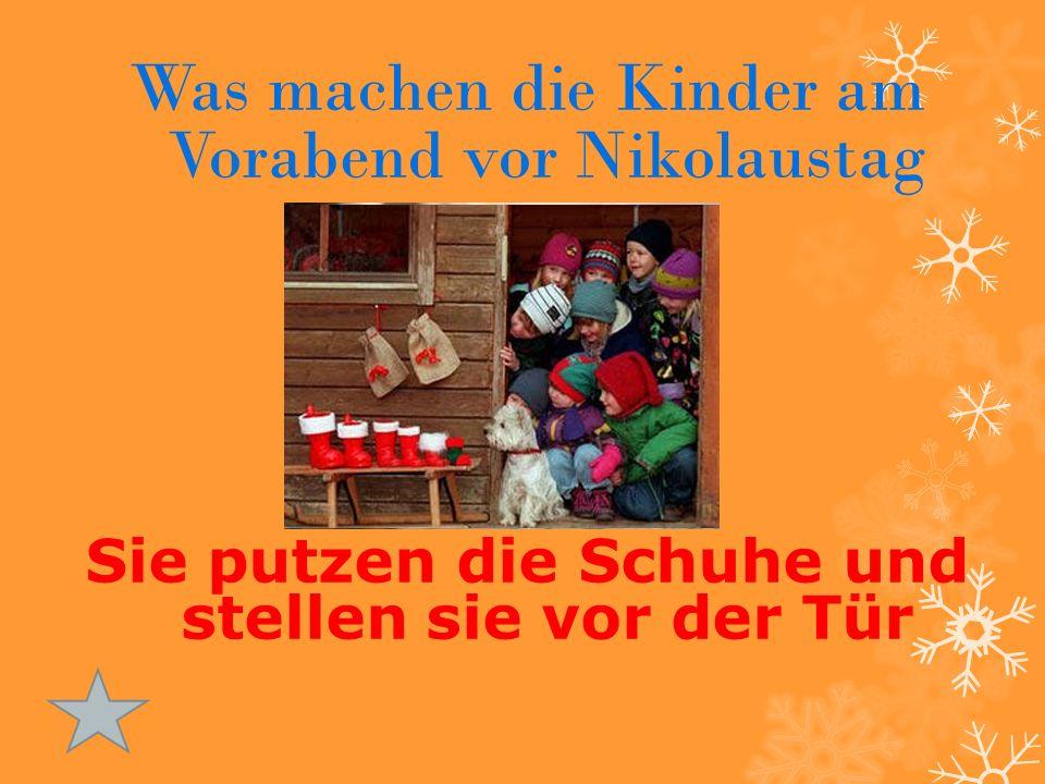 Was machen die Kinder am Vorabend vor Nikolaustag Sie putzen die Schuhe und stellen sie vor der Tür