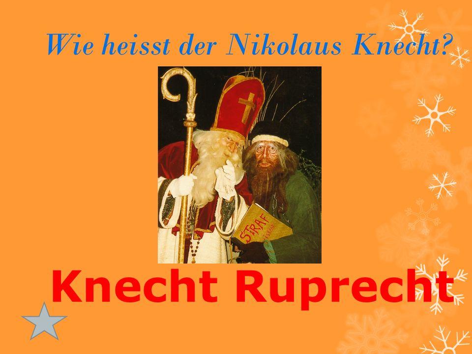 Wie heisst der Nikolaus Knecht? Knecht Ruprecht