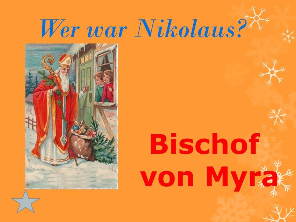 Wer war Nikolaus? Bischof von Myra