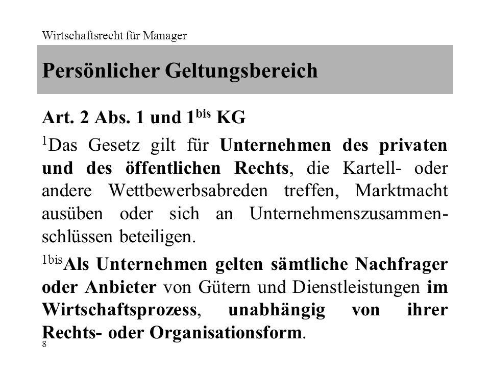 Wirtschaftsrecht für Manager 9 Sachlicher Geltungsbereich Art.