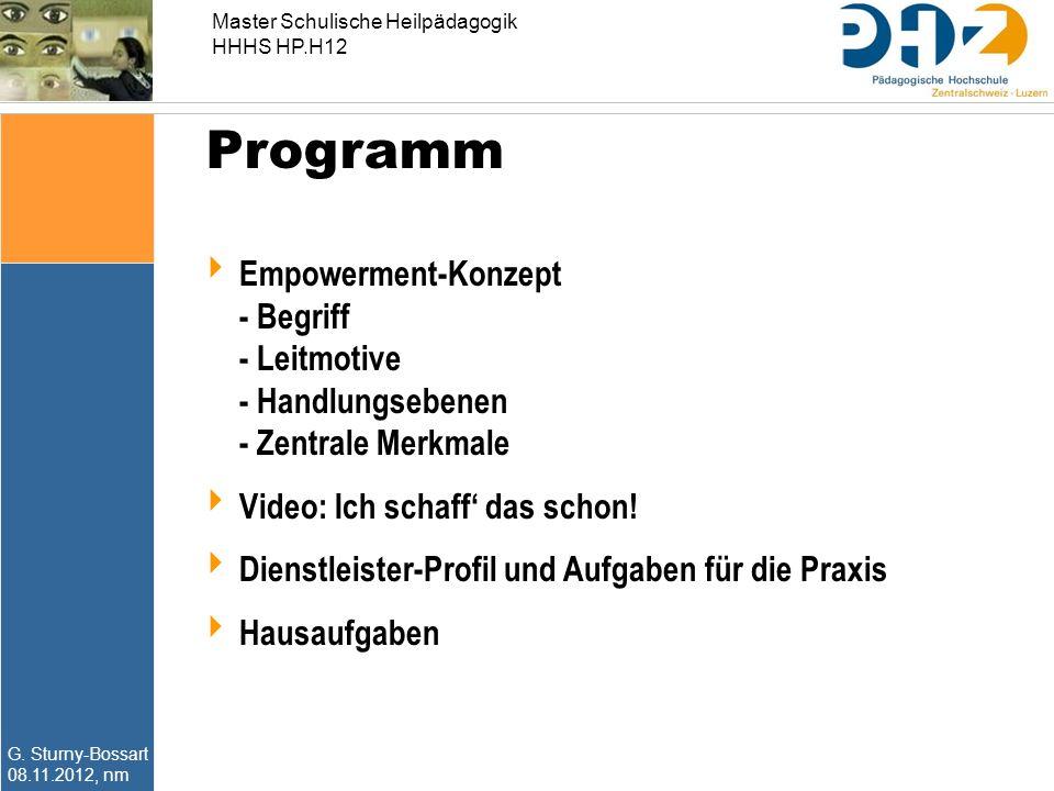 Master Schulische Heilpädagogik HHHS HP.H12 G. Sturny-Bossart 08.11.2012, nm Programm  Empowerment-Konzept - Begriff - Leitmotive - Handlungsebenen -