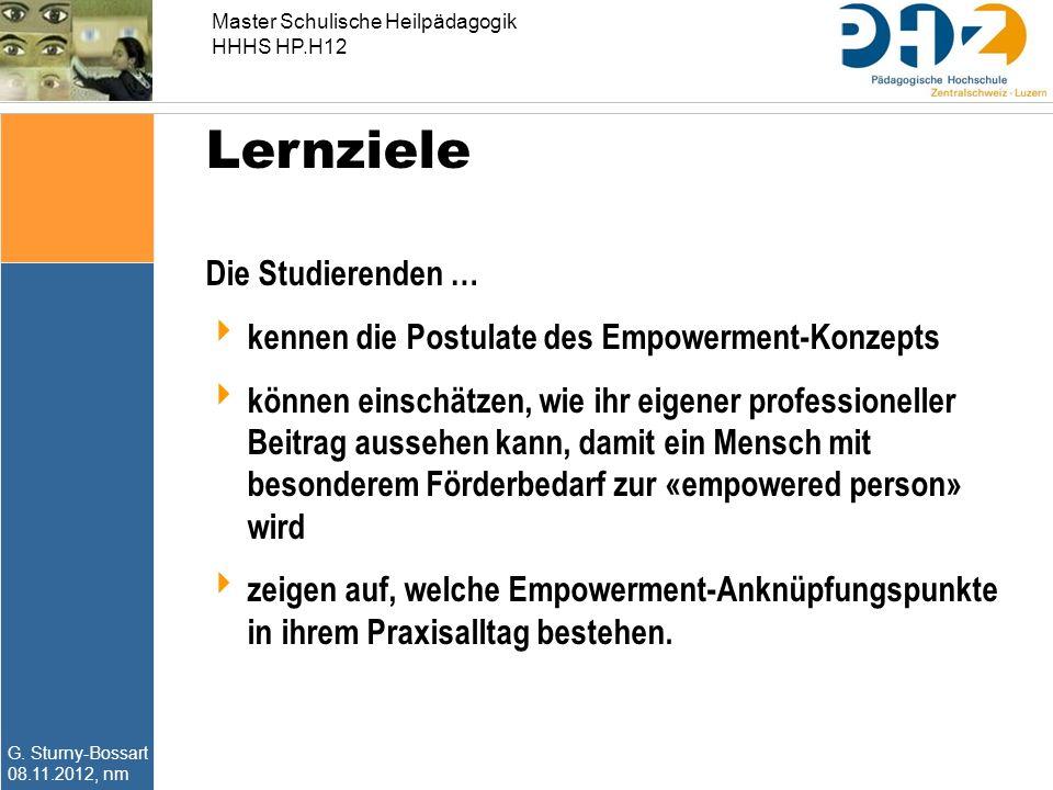 Master Schulische Heilpädagogik HHHS HP.H12 G. Sturny-Bossart 08.11.2012, nm Lernziele Die Studierenden …  kennen die Postulate des Empowerment-Konze