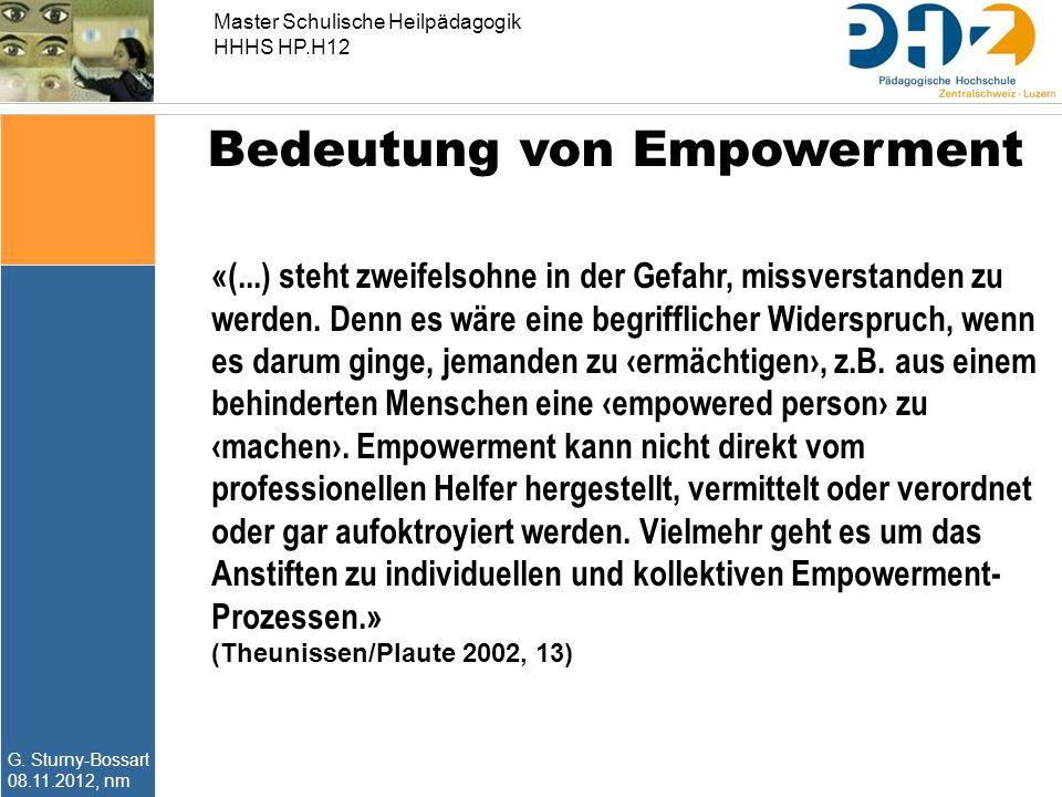 Master Schulische Heilpädagogik HHHS HP.H12 G. Sturny-Bossart 08.11.2012, nm Bedeutung von Empowerment «(...) steht zweifelsohne in der Gefahr, missve