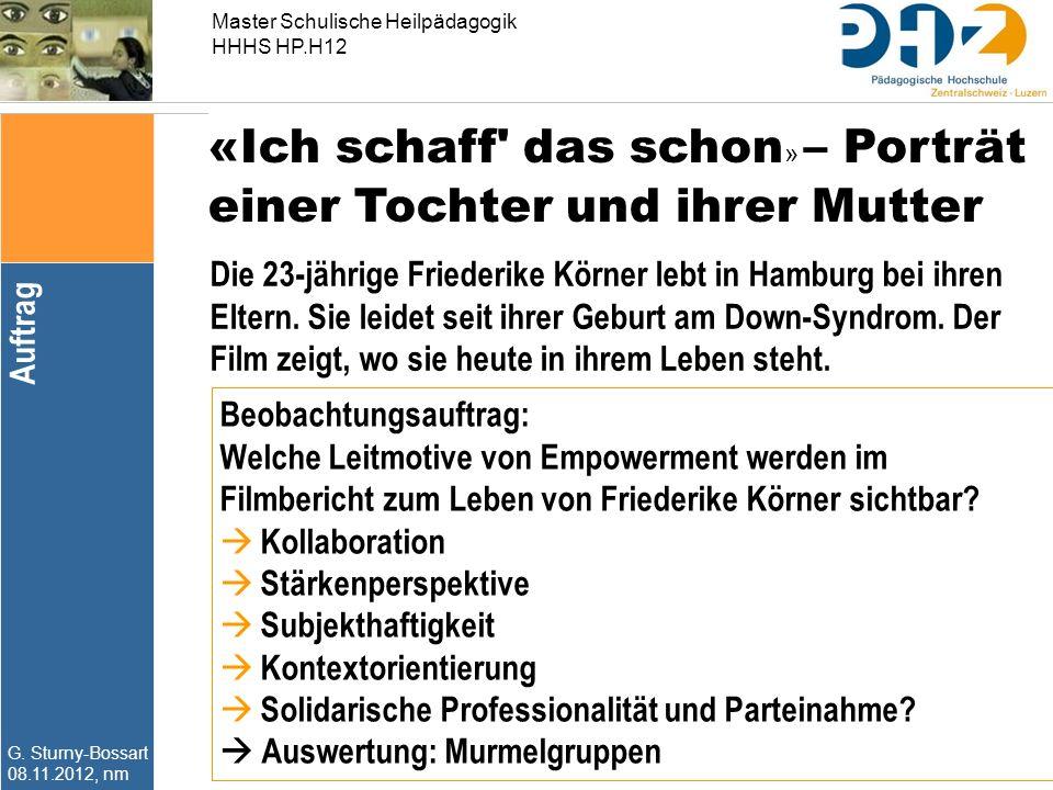Master Schulische Heilpädagogik HHHS HP.H12 G. Sturny-Bossart 08.11.2012, nm «Ich schaff' das schon » – Porträt einer Tochter und ihrer Mutter Die 23-