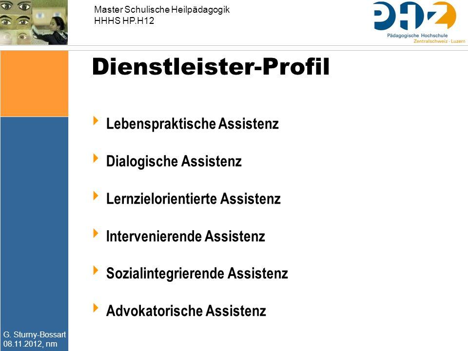 Master Schulische Heilpädagogik HHHS HP.H12 G. Sturny-Bossart 08.11.2012, nm Dienstleister-Profil  Lebenspraktische Assistenz  Dialogische Assistenz
