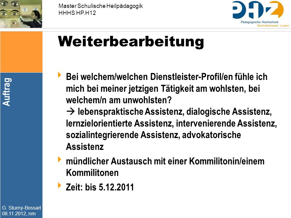 Master Schulische Heilpädagogik HHHS HP.H12 G. Sturny-Bossart 08.11.2012, nm  Bei welchem/welchen Dienstleister-Profil/en fühle ich mich bei meiner j