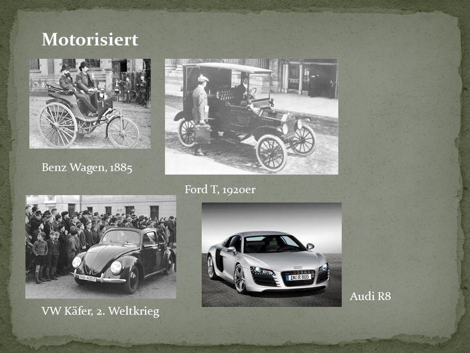 Motorisiert Benz Wagen, 1885 Ford T, 1920er VW Käfer, 2. Weltkrieg Audi R8