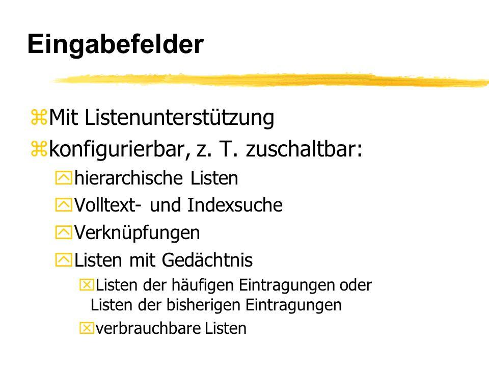 Eingabefelder zMit Listenunterstützung zkonfigurierbar, z.