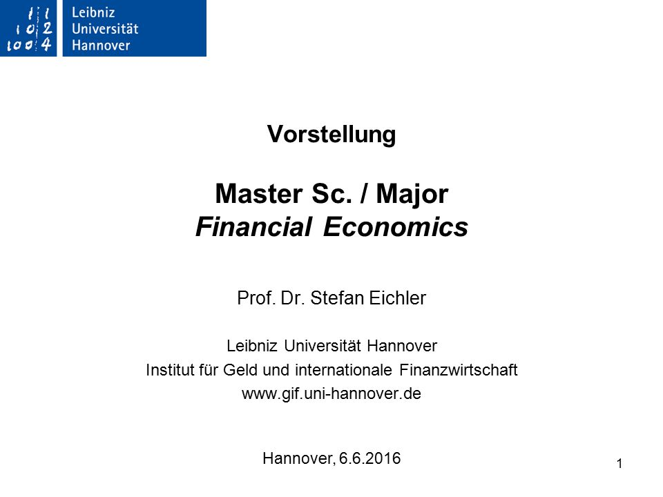 1 Vorstellung Master Sc. / Major Financial Economics Prof.