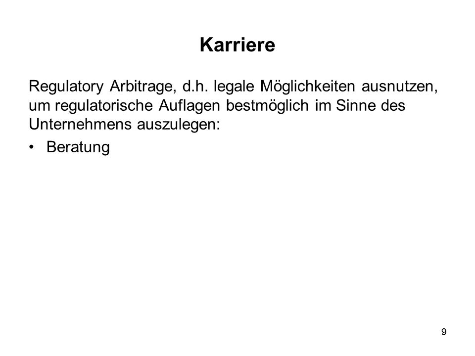9 Karriere Regulatory Arbitrage, d.h.
