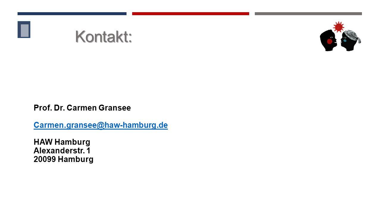 Kontakt: Prof. Dr. Carmen Gransee Carmen.gransee@haw-hamburg.de HAW Hamburg Alexanderstr. 1 20099 Hamburg