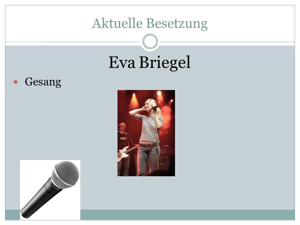 Aktuelle Besetzung Eva Briegel Gesang