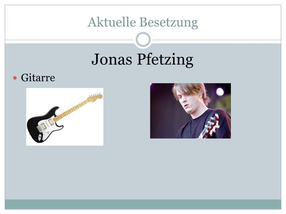 Aktuelle Besetzung Jonas Pfetzing Gitarre