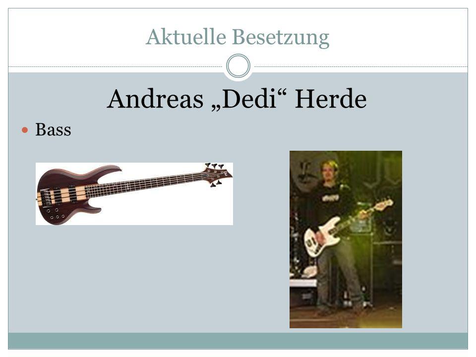"""Aktuelle Besetzung Andreas """"Dedi Herde Bass"""