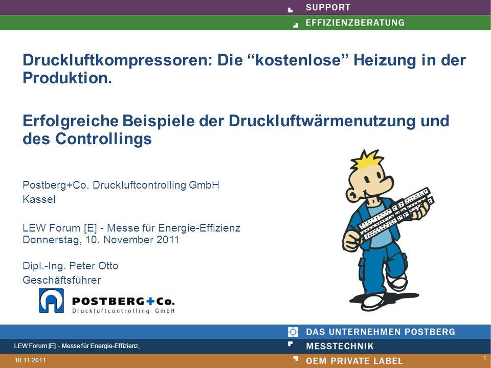 LEW Forum [E] - Messe für Energie-Effizienz, 10.11.2011 Druckluftkompressoren: Die kostenlose Heizung in der Produktion.