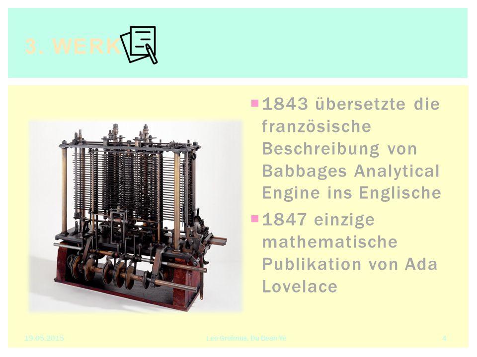 11843 übersetzte die französische Beschreibung von Babbages Analytical Engine ins Englische 11847 einzige mathematische Publikation von Ada Lovela
