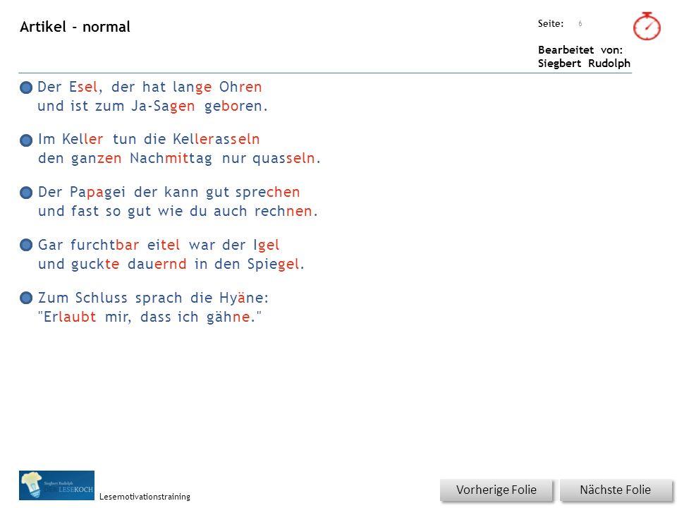Übungsart: Seite: Bearbeitet von: Siegbert Rudolph Lesemotivationstraining Schnell lesen – automatisch sehr schnell – Silben Für jede Zeile einmal KLICKEN.