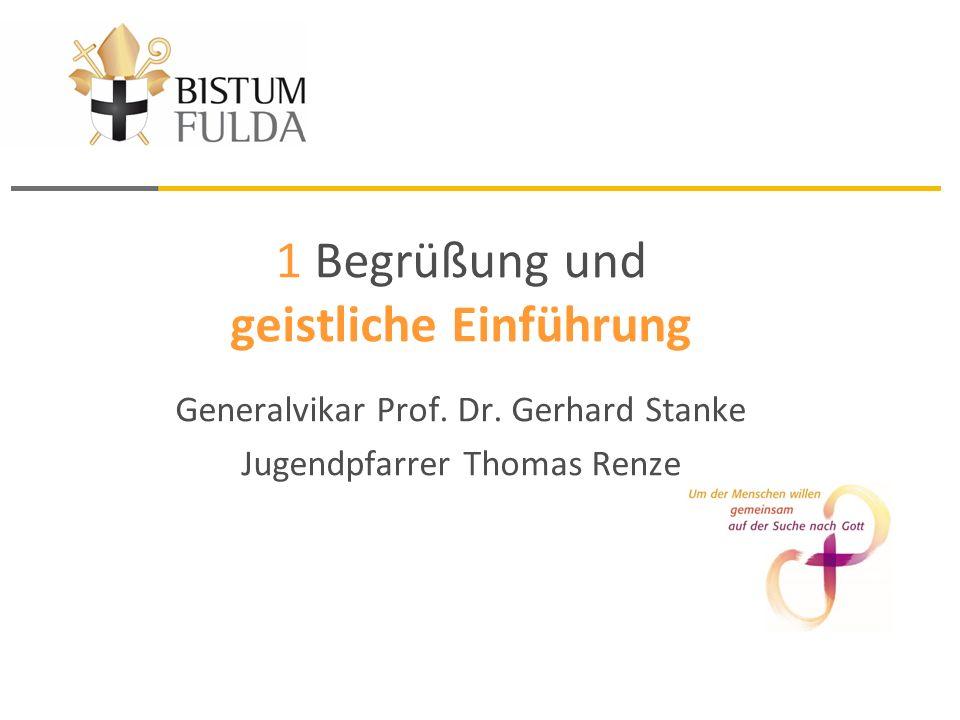 1 Begrüßung und geistliche Einführung Generalvikar Prof.