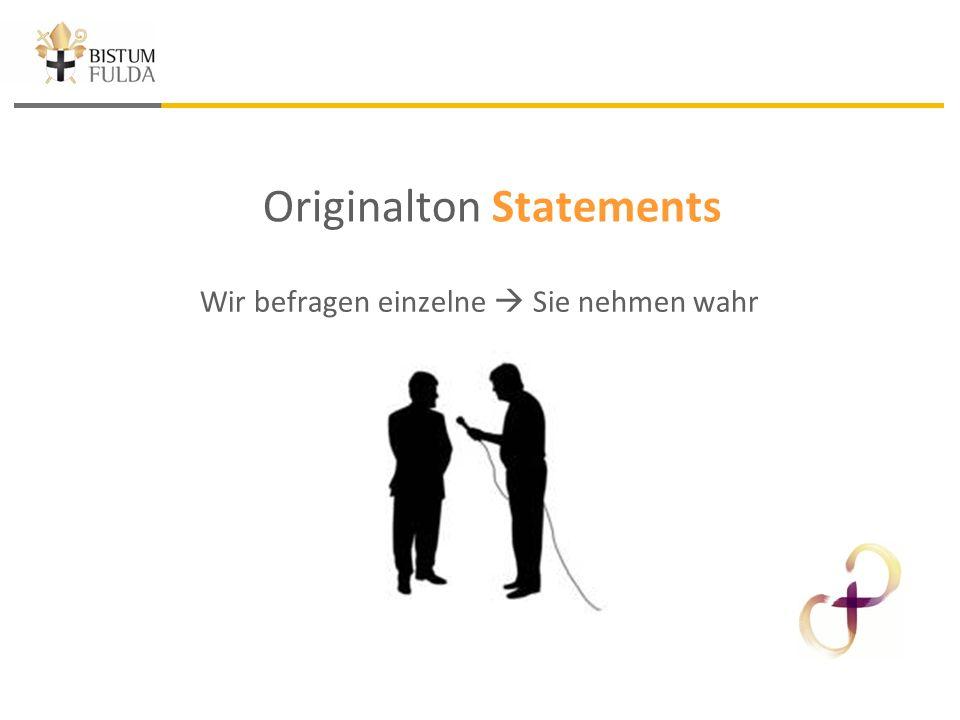 Originalton Statements Wir befragen einzelne  Sie nehmen wahr