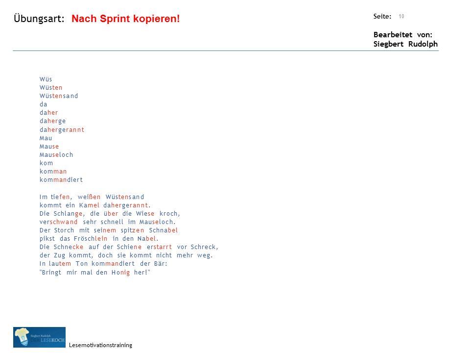 Übungsart: Seite: Bearbeitet von: Siegbert Rudolph Lesemotivationstraining 10 Nach Sprint kopieren! Wüs Wüsten Wüstensand da daher daherge dahergerann