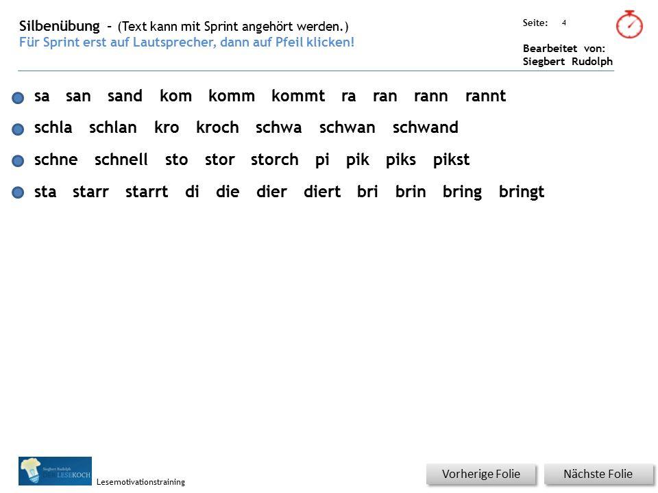 Übungsart: Seite: Bearbeitet von: Siegbert Rudolph Lesemotivationstraining 4 Silbenübung – (Text kann mit Sprint angehört werden.) Für Sprint erst auf