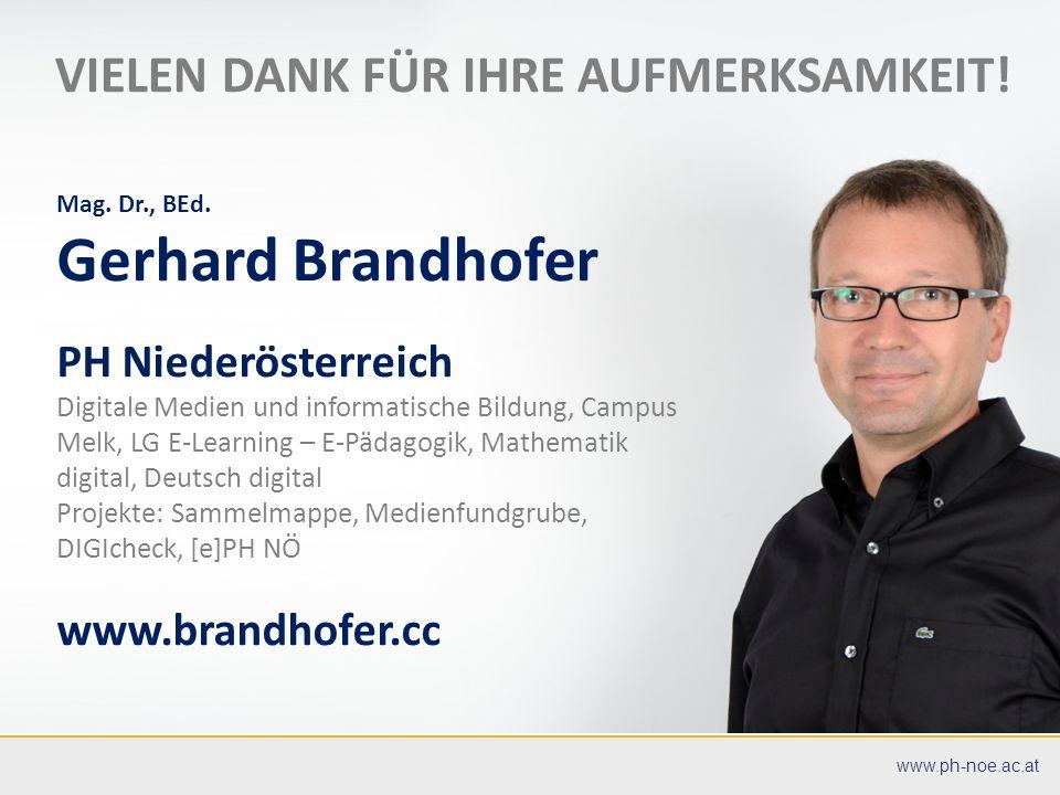 07.07.201617 07.07.201617 PÄDAGOGISCHE HOCHSCHULE NIEDERÖSTERREICH für www.ph-noe.ac.at Mag. Dr., BEd. Gerhard Brandhofer PH Niederösterreich Digitale