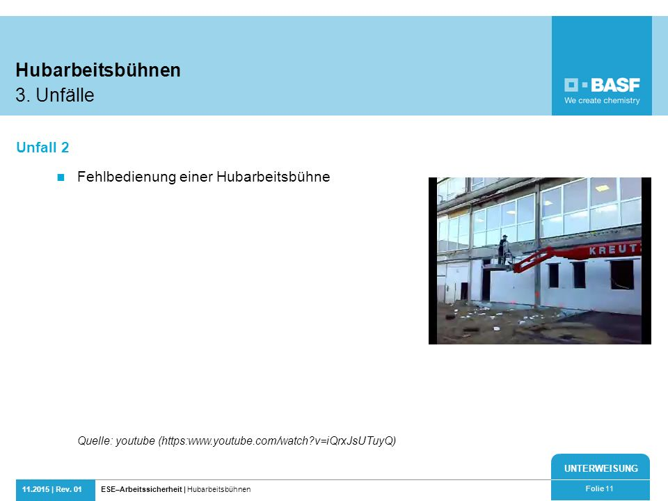 UNTERWEISUNG 11.2015 | Rev. 01ESE–Arbeitssicherheit | Hubarbeitsbühnen Folie 11 Fehlbedienung einer Hubarbeitsbühne Quelle: youtube (https:www.youtube